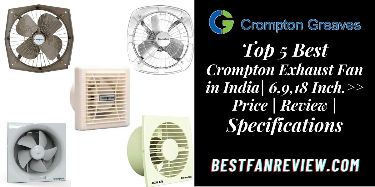 Top 5 Best Crompton Exhaust Fan in India