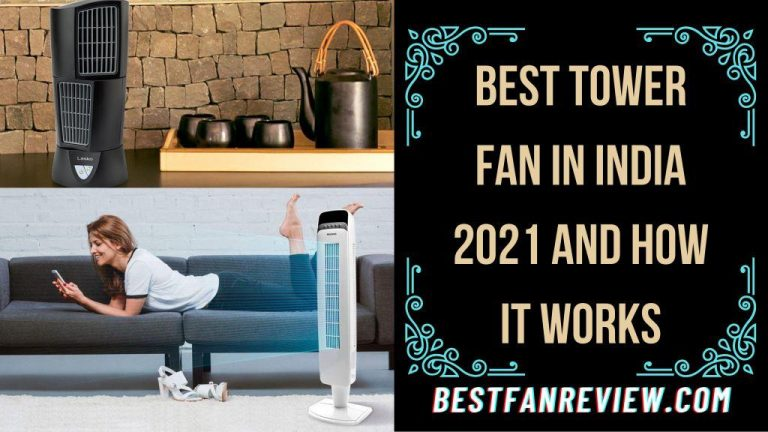 Best Tower Fan In India 2021 And How it Works