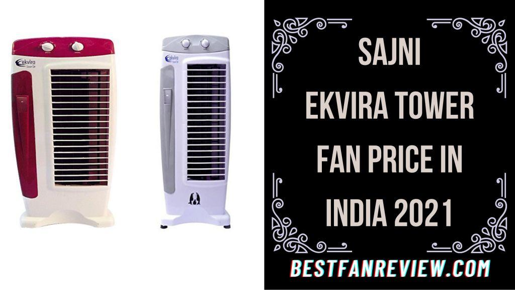 Sajni Ekvira Tower Fan Price in India 2021