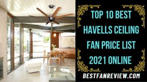 Best Havells Ceiling Fan Price List 2021 online