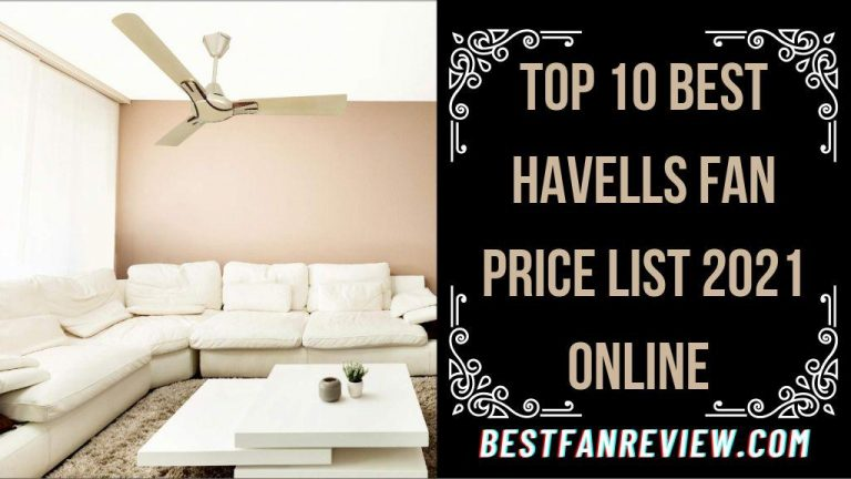 Best Havells Fan Price List 2021 online